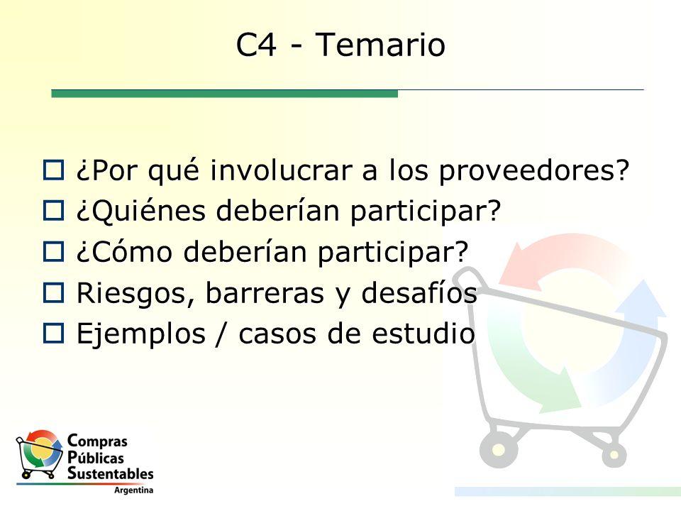 C4 - Temario ¿Por qué involucrar a los proveedores? ¿Por qué involucrar a los proveedores? ¿Quiénes deberían participar? ¿Quiénes deberían participar?