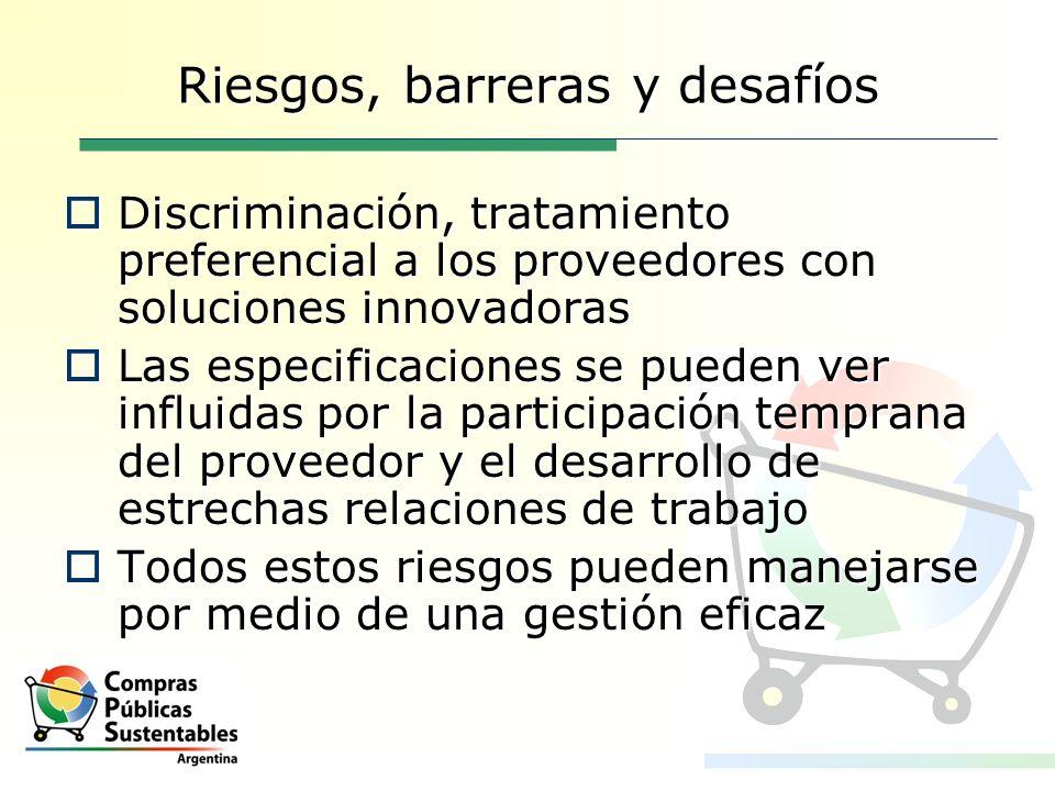 Riesgos, barreras y desafíos Discriminación, tratamiento preferencial a los proveedores con soluciones innovadoras Discriminación, tratamiento prefere