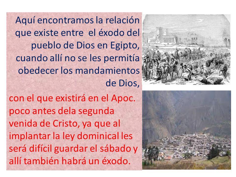 Aquí encontramos la relación que existe entre el éxodo del pueblo de Dios en Egipto, cuando allí no se les permitía obedecer los mandamientos de Dios,