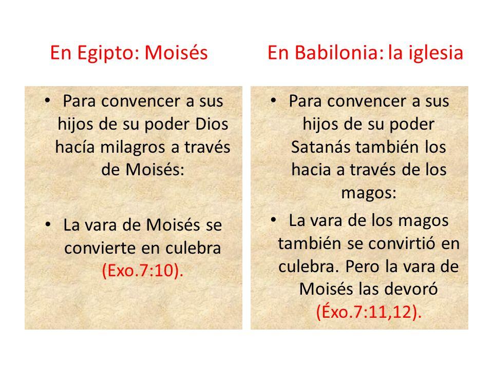 Para convencer a sus hijos de su poder Dios hacía milagros a través de Moisés: La vara de Moisés se convierte en culebra (Exo.7:10). Para convencer a