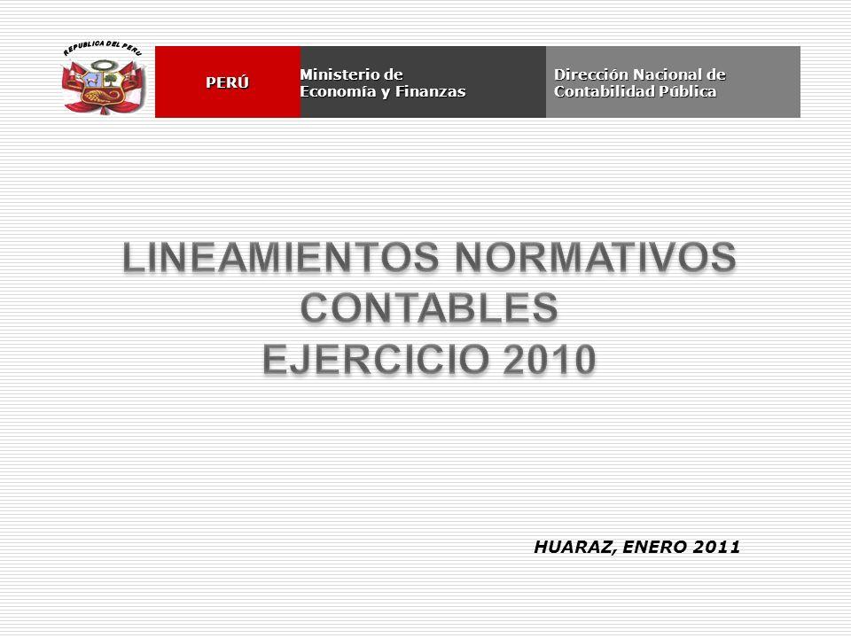 Dirección Nacional de Contabilidad Pública Ministerio de Economía y Finanzas PERÚ HUARAZ, ENERO 2011