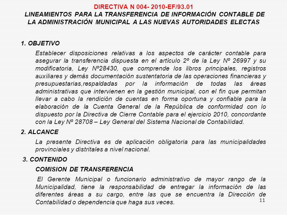 DIRECTIVA N 004- 2010-EF/93.01 LINEAMIENTOS PARA LA TRANSFERENCIA DE INFORMACIÓN CONTABLE DE LA ADMINISTRACIÓN MUNICIPAL A LAS NUEVAS AUTORIDADES ELECTAS 1.