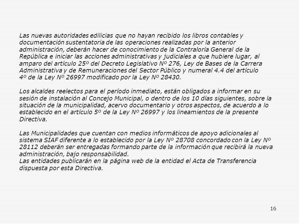 16 Las nuevas autoridades edilicias que no hayan recibido los libros contables y documentación sustentatoria de las operaciones realizadas por la ante