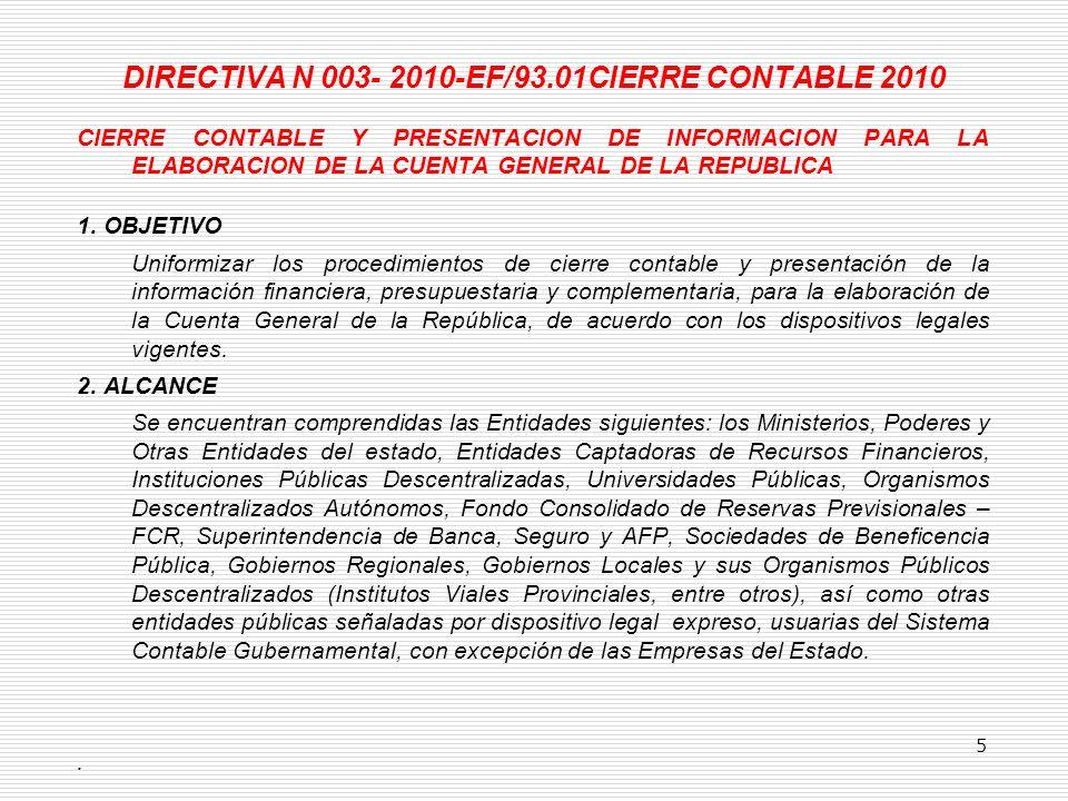 DIRECTIVA N 003- 2010-EF/93.01CIERRE CONTABLE 2010 CIERRE CONTABLE Y PRESENTACION DE INFORMACION PARA LA ELABORACION DE LA CUENTA GENERAL DE LA REPUBLICA 1.