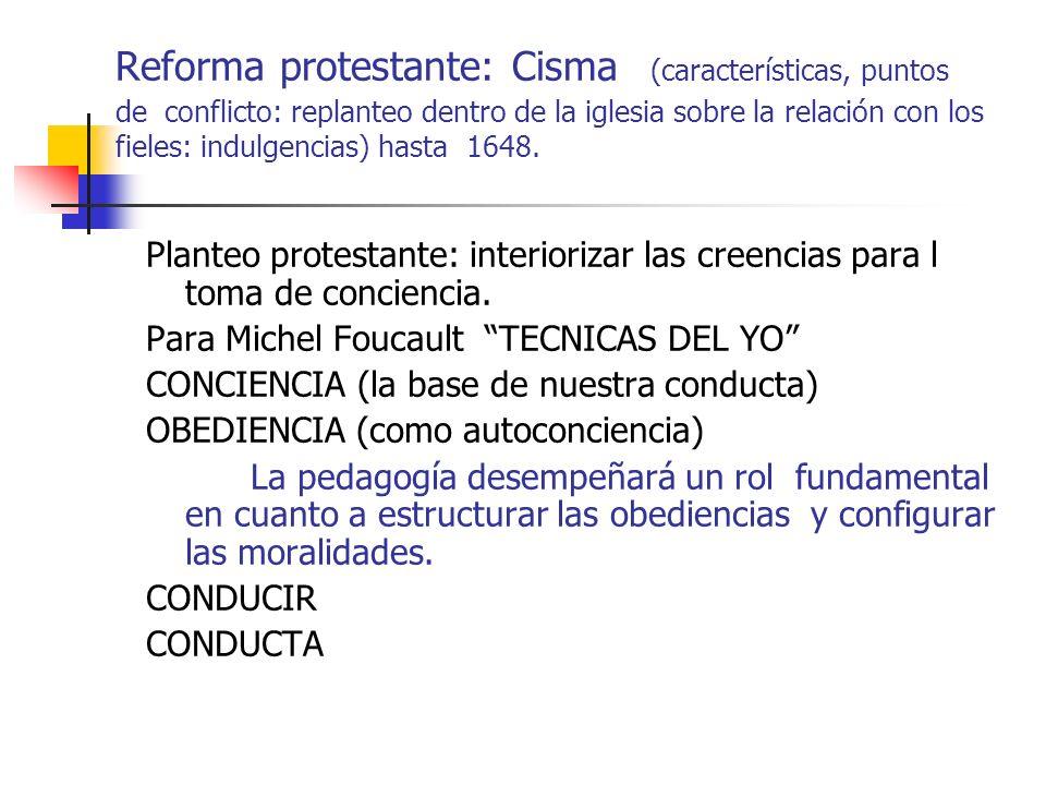 Reforma protestante: Cisma (características, puntos de conflicto: replanteo dentro de la iglesia sobre la relación con los fieles: indulgencias) hasta