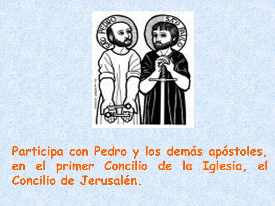 Participa con Pedro y los demás apóstoles, en el primer Concilio de la Iglesia, el Concilio de Jerusalén.