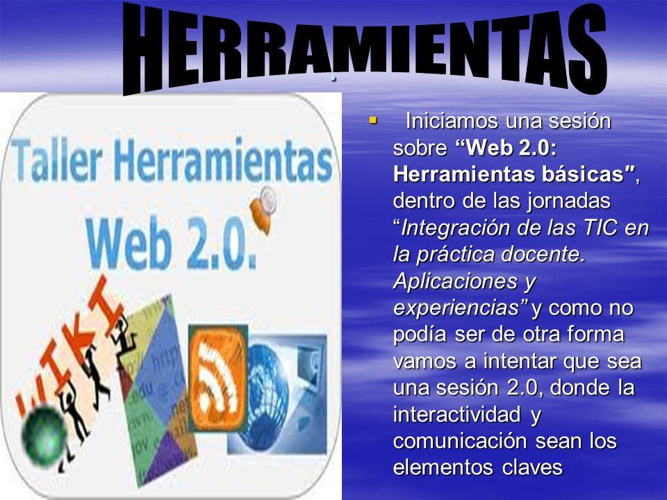 Iniciamos una sesión sobre Web 2.0: Herramientas básicas, dentro de las jornadasIntegración de las TIC en la práctica docente.