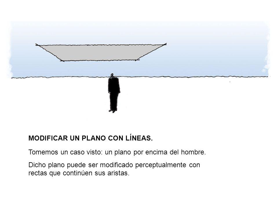 MODIFICAR UN PLANO CON LÍNEAS. Tomemos un caso visto: un plano por encima del hombre. Dicho plano puede ser modificado perceptualmente con rectas que