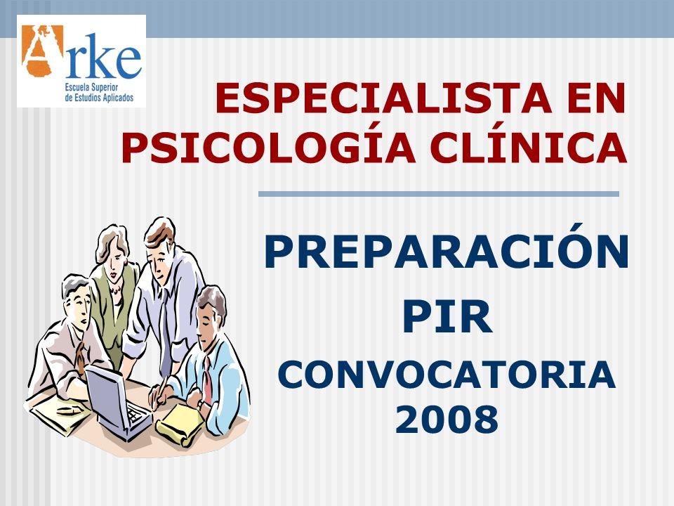ESPECIALISTA EN PSICOLOGÍA CLÍNICA PREPARACIÓN PIR CONVOCATORIA 2008