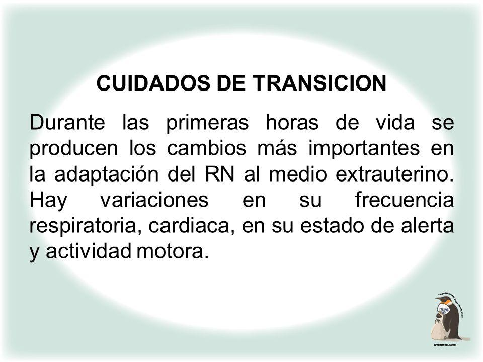 CUIDADOS DE TRANSICION VIGILAR LA ADAPTACION DEL RECIEN NACIDO AL MEDIO EXTRAUTERINO