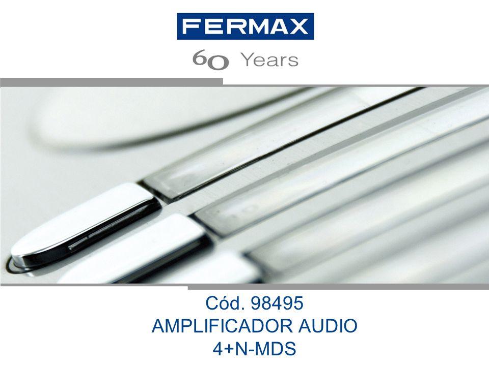 FERMAX Amplificador convencional - 6 (audio-subida) 2 (audio-bajada) El audio analógico de Fermax tanto en el sistema 4+N como en MDS se transmite en dos canales independientes mediante 3 hilos, uno de ellos es el negativo común.