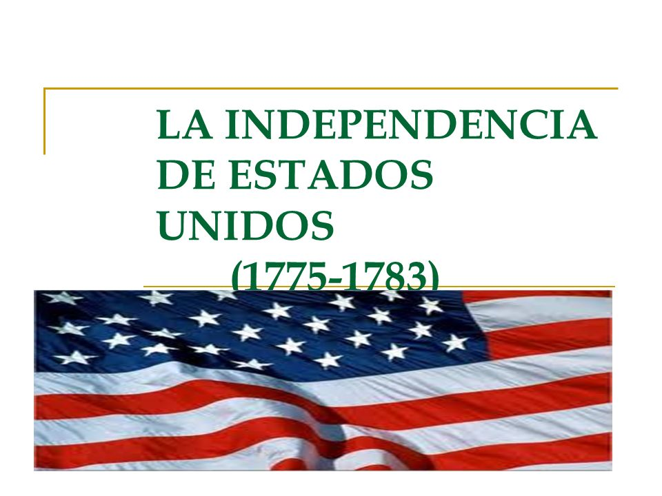 La Guerra de Independencia de las 13 colonias La guerra se inició en abril de 1775 con la batalla de Lexington.