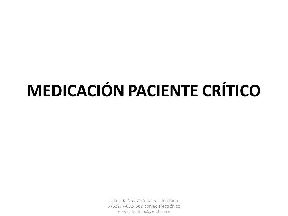 MIDAZOLAM Sedante hipnótico Sedación o procedimientos: 200-400 mcg/kg/dosis endovenoso Infusión endovenoso: 10-60 mcg/kg/h endovenoso Presentación: amp 5 mg/5ml y 15 mg/3 ml Mezcla: (relación 1:1 =mg/ml) se diluye 3 amp de 15 mg mas 36 cc ssn, se purga equipo de bomba de infusión Dilución: 15mg x 3= 45mg/ 45 cc ( 36 cc ssn + 9 cc de disolvente) Infusión: velocidad de infusión (cc/h) y volumen a infundir 45 cc de la mezcla Calle 33a No 37-15 Barzal- Teléfono- 6732277-6624582 correo electrónico movisaludltda@gmail.com