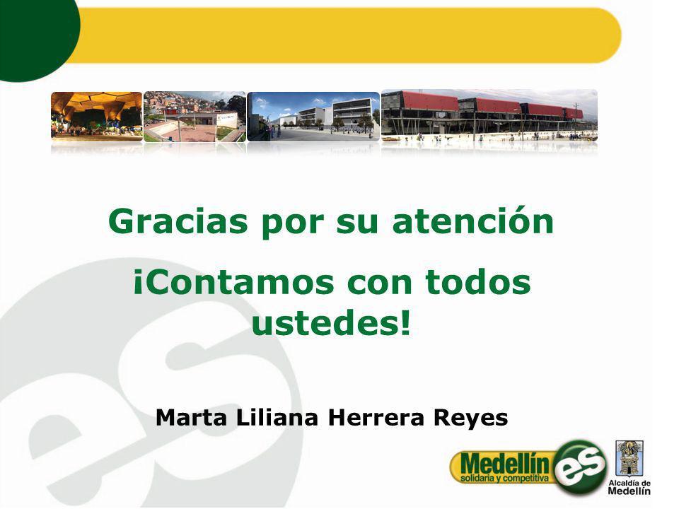 Gracias por su atención ¡Contamos con todos ustedes! Marta Liliana Herrera Reyes 25
