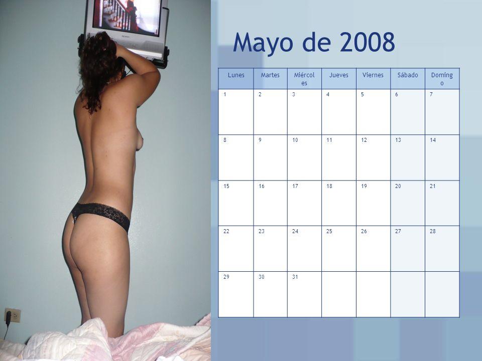 Mayo de 2008 LunesMartesMiércol es JuevesViernesSábadoDoming o 1234567 891011121314 15161718192021 22232425262728 293031