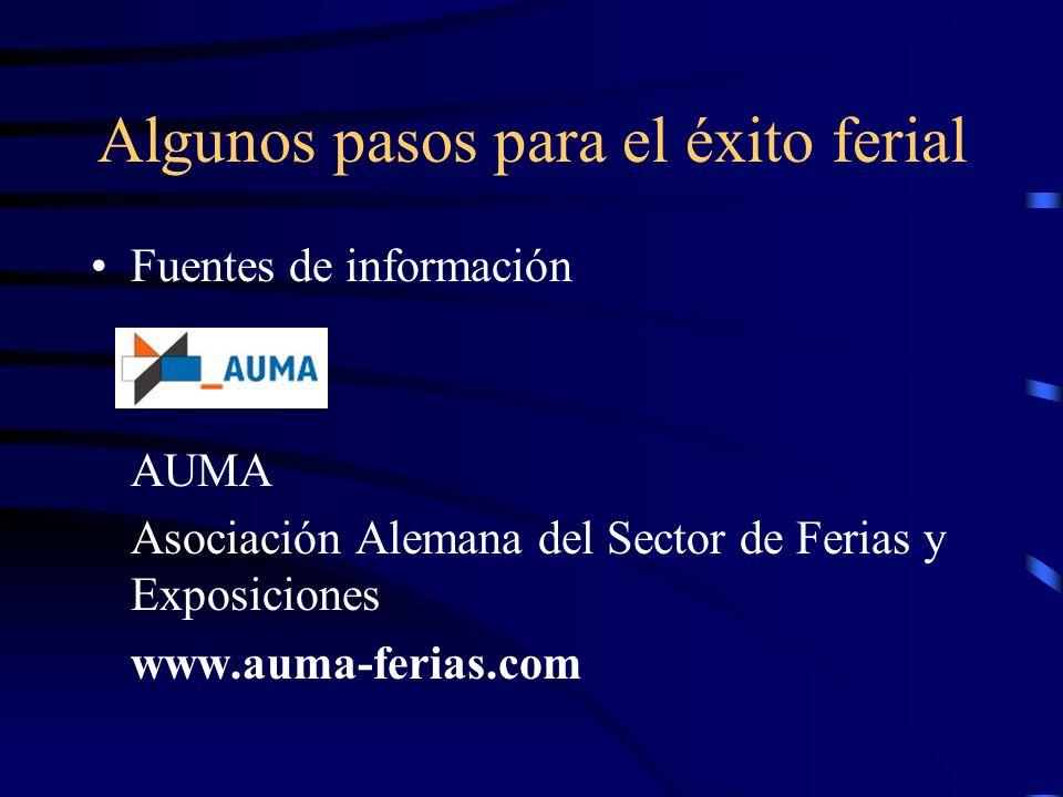 Fuentes de información AUMA Asociación Alemana del Sector de Ferias y Exposiciones www.auma-ferias.com Algunos pasos para el éxito ferial