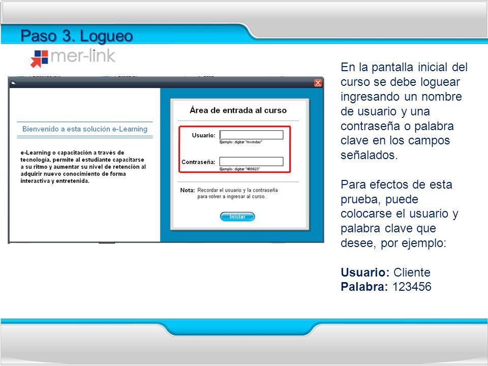 Paso 3. Logueo En la pantalla inicial del curso se debe loguear ingresando un nombre de usuario y una contraseña o palabra clave en los campos señalad