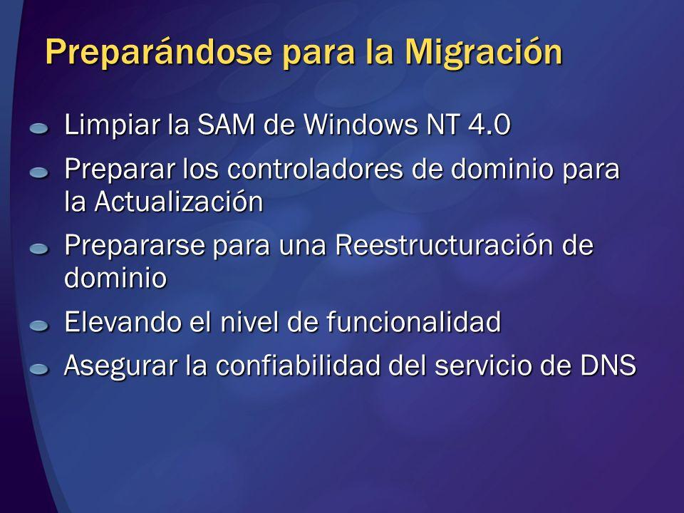 Preparándose para la Migración Limpiar la SAM de Windows NT 4.0 Preparar los controladores de dominio para la Actualización Prepararse para una Reestr