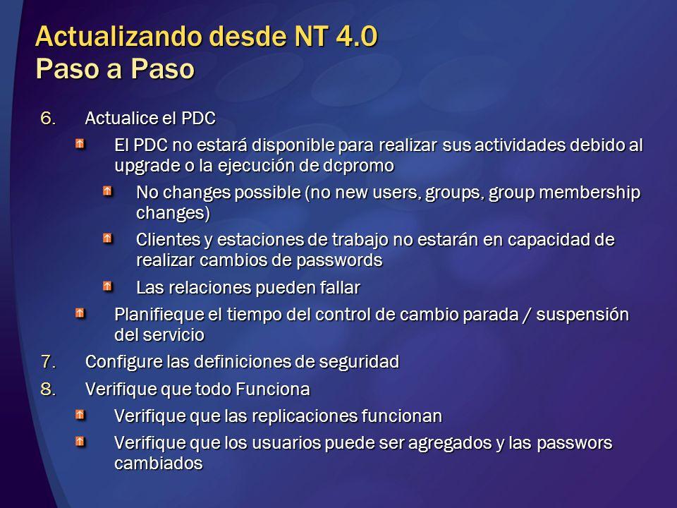 6.Actualice el PDC El PDC no estará disponible para realizar sus actividades debido al upgrade o la ejecución de dcpromo No changes possible (no new u