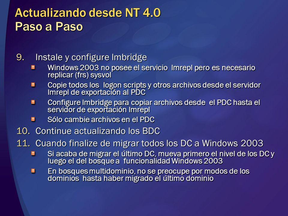 9.Instale y configure lmbridge Windows 2003 no posee el servicio lmrepl pero es necesario replicar (frs) sysvol Copie todos los logon scripts y otros