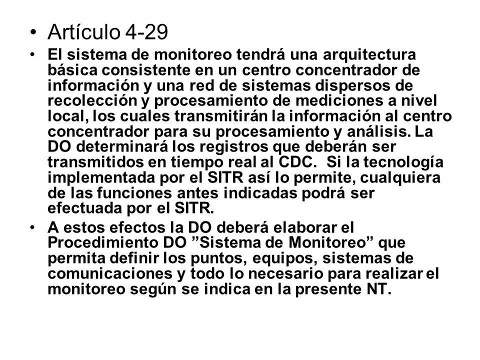 Artículo 4-29 El sistema de monitoreo tendrá una arquitectura básica consistente en un centro concentrador de información y una red de sistemas disper