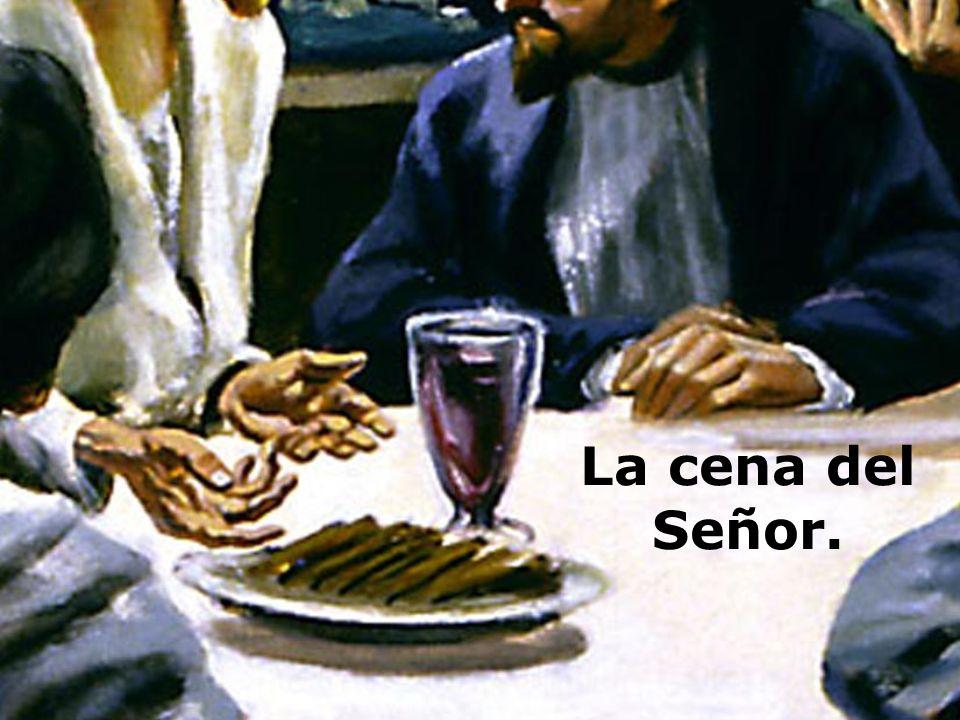 La cena del Señor.