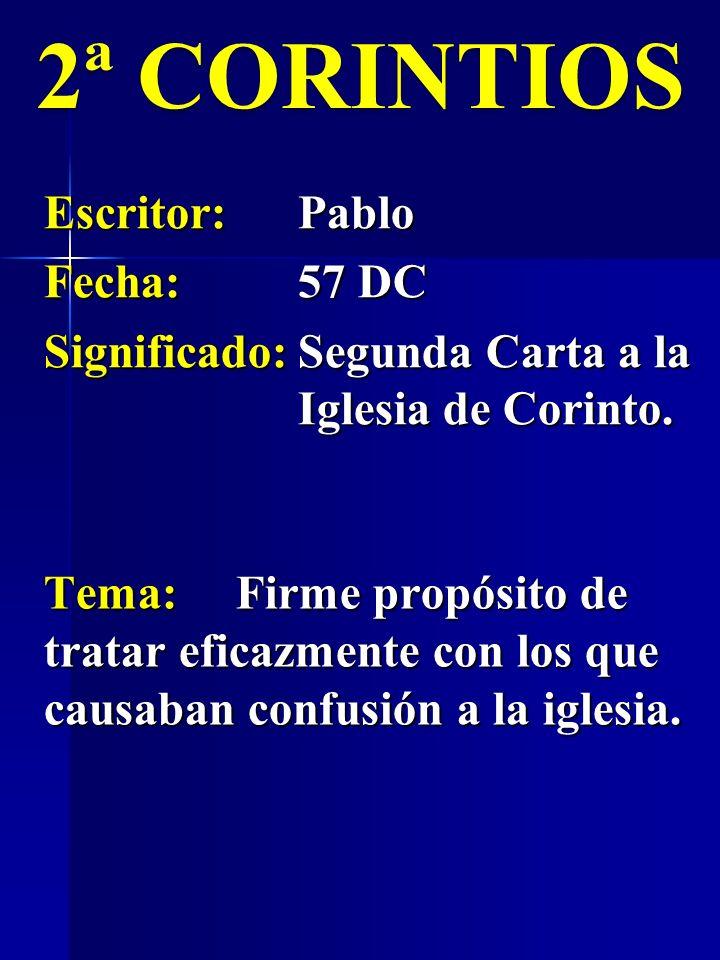 GÁLATAS Escritor:Pablo Fecha:58 DC Significado:Carta enviada a la Iglesia de Galacia.