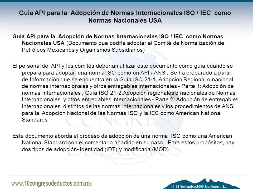 11-13 Noviembre 2009, Monterrey, N.L. Guía API para la Adopción de Normas Internacionales ISO / IEC como Normas Nacionales USA Guía API para la Adopci