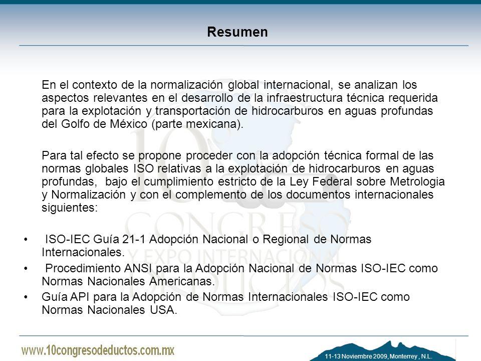 11-13 Noviembre 2009, Monterrey, N.L. Resumen En el contexto de la normalización global internacional, se analizan los aspectos relevantes en el desar