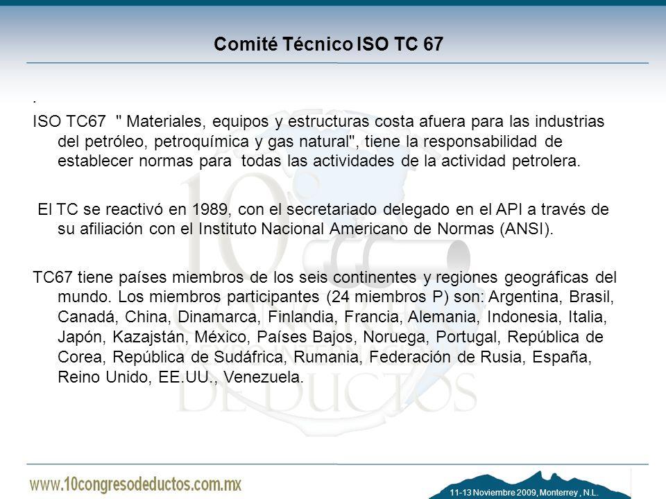 11-13 Noviembre 2009, Monterrey, N.L. Comité Técnico ISO TC 67. ISO TC67