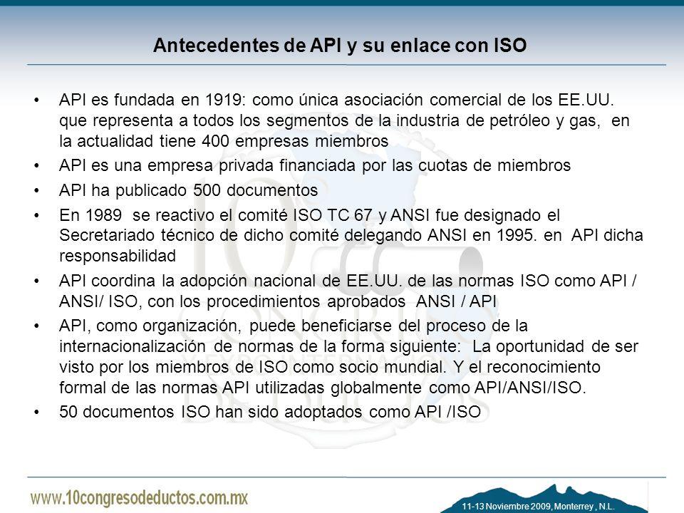 11-13 Noviembre 2009, Monterrey, N.L. Antecedentes de API y su enlace con ISO API es fundada en 1919: como única asociación comercial de los EE.UU. qu