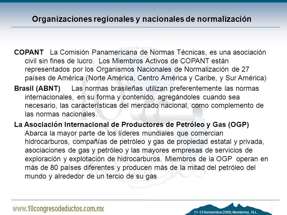 11-13 Noviembre 2009, Monterrey, N.L. Organizaciones regionales y nacionales de normalización COPANT La Comisión Panamericana de Normas Técnicas, es u