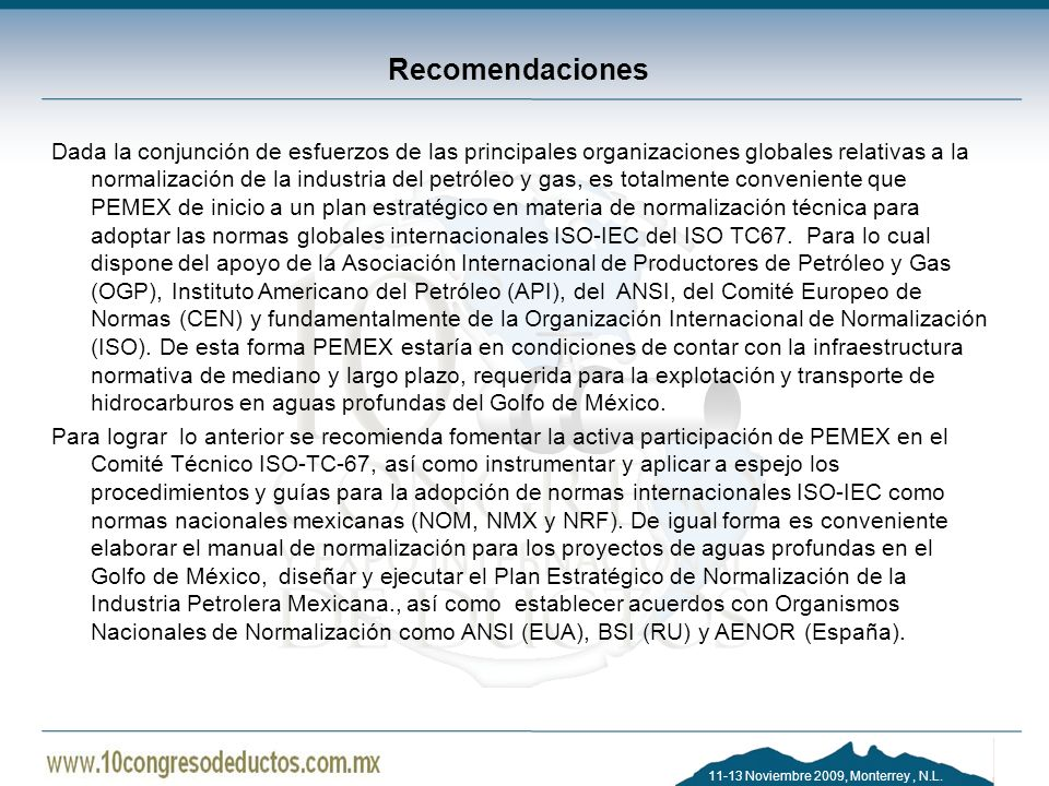 11-13 Noviembre 2009, Monterrey, N.L. Recomendaciones Dada la conjunción de esfuerzos de las principales organizaciones globales relativas a la normal