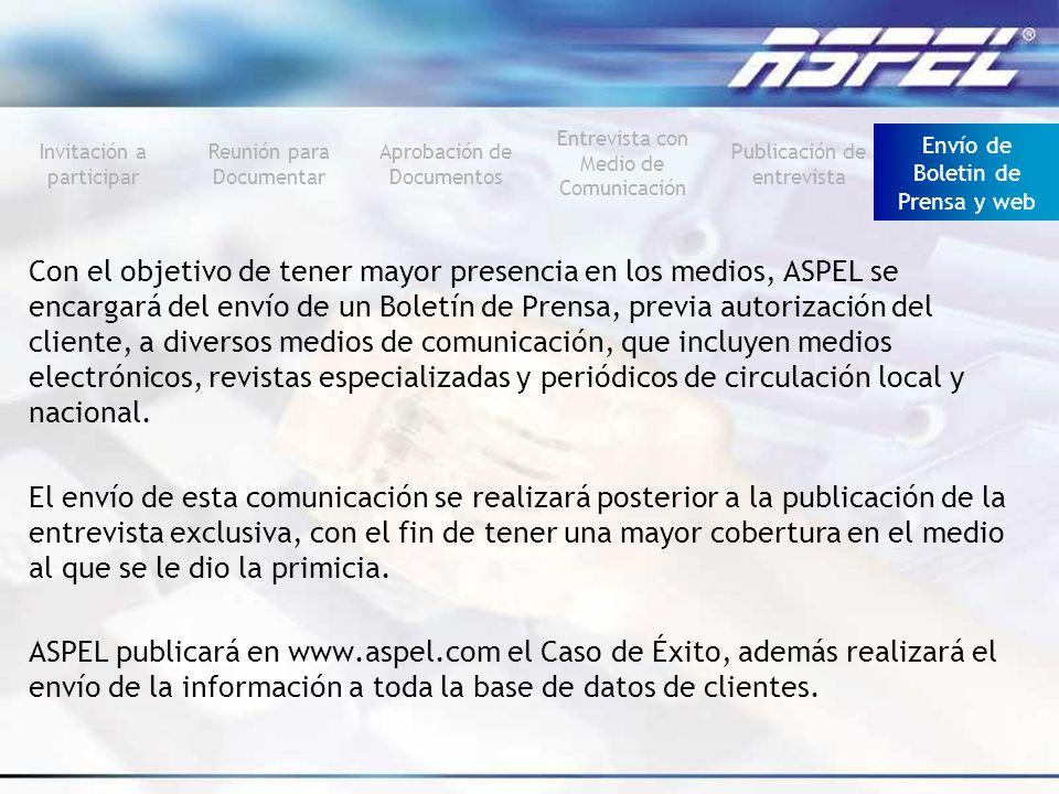 Con el objetivo de tener mayor presencia en los medios, ASPEL se encargará del envío de un Boletín de Prensa, previa autorización del cliente, a diver