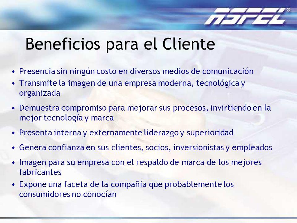 Beneficios para el Cliente Presencia sin ningún costo en diversos medios de comunicación Transmite la imagen de una empresa moderna, tecnológica y org