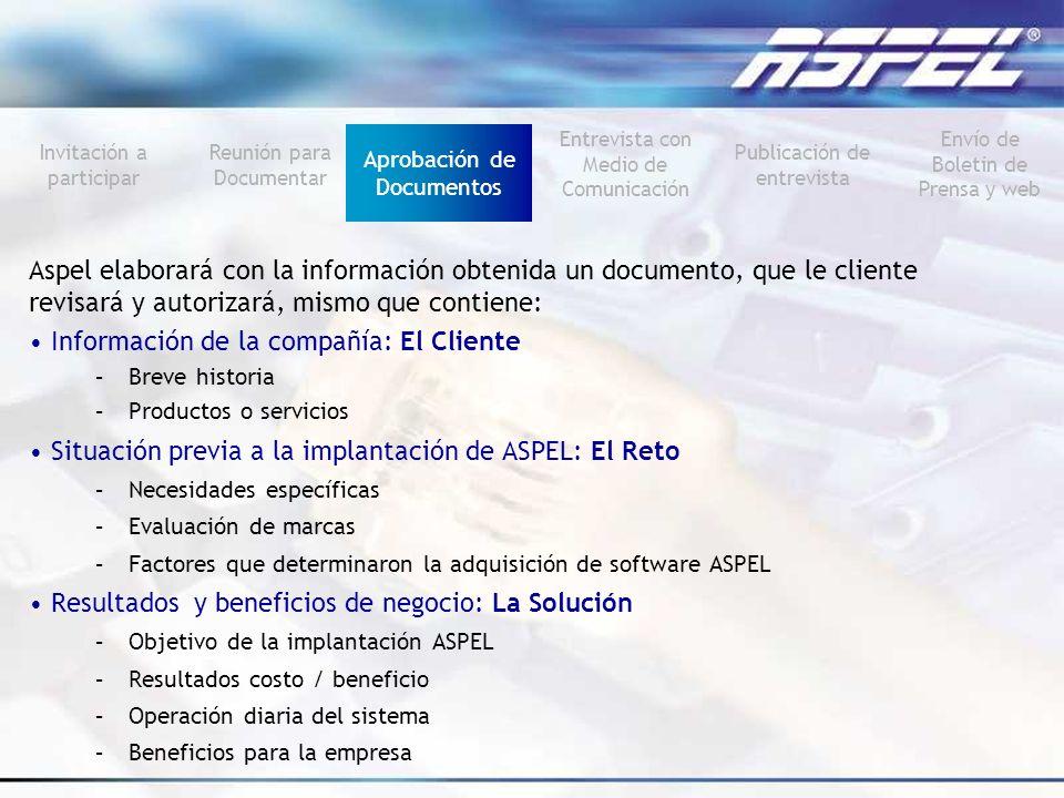 Aspel elaborará con la información obtenida un documento, que le cliente revisará y autorizará, mismo que contiene: Información de la compañía: El Cli