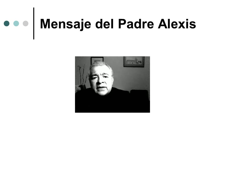 Mensaje del Padre Alexis