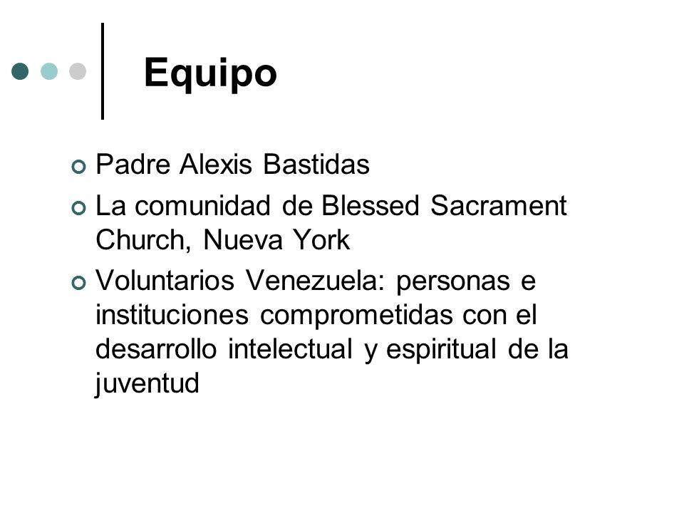 Equipo Padre Alexis Bastidas La comunidad de Blessed Sacrament Church, Nueva York Voluntarios Venezuela: personas e instituciones comprometidas con el