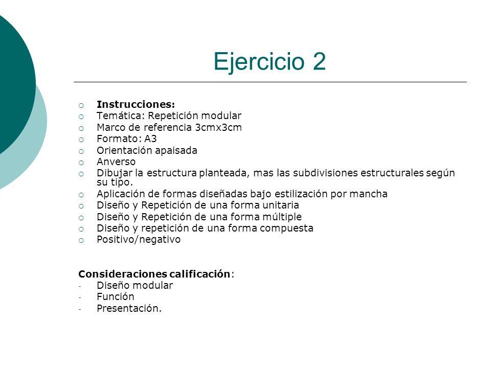 Ejercicio 2 Instrucciones: Temática: Repetición modular Marco de referencia 3cmx3cm Formato: A3 Orientación apaisada Anverso Dibujar la estructura pla
