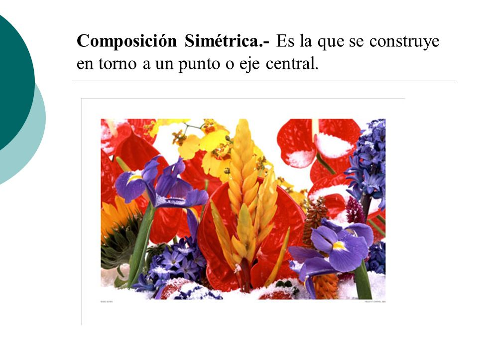 Licdo.Dip. Freddy R Castro Acosta Composición Simétrica.- Es la que se construye en torno a un punto o eje central.