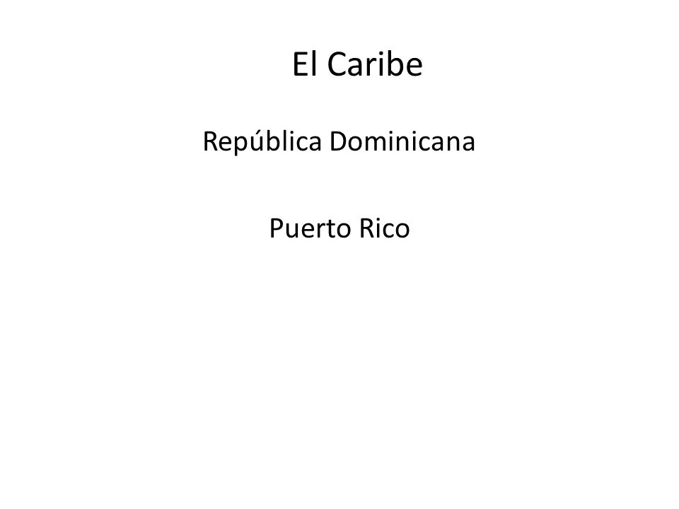 El Caribe República Dominicana Puerto Rico