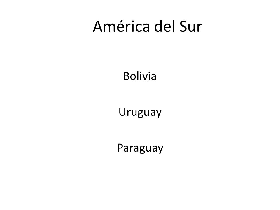 América del Sur Bolivia Uruguay Paraguay