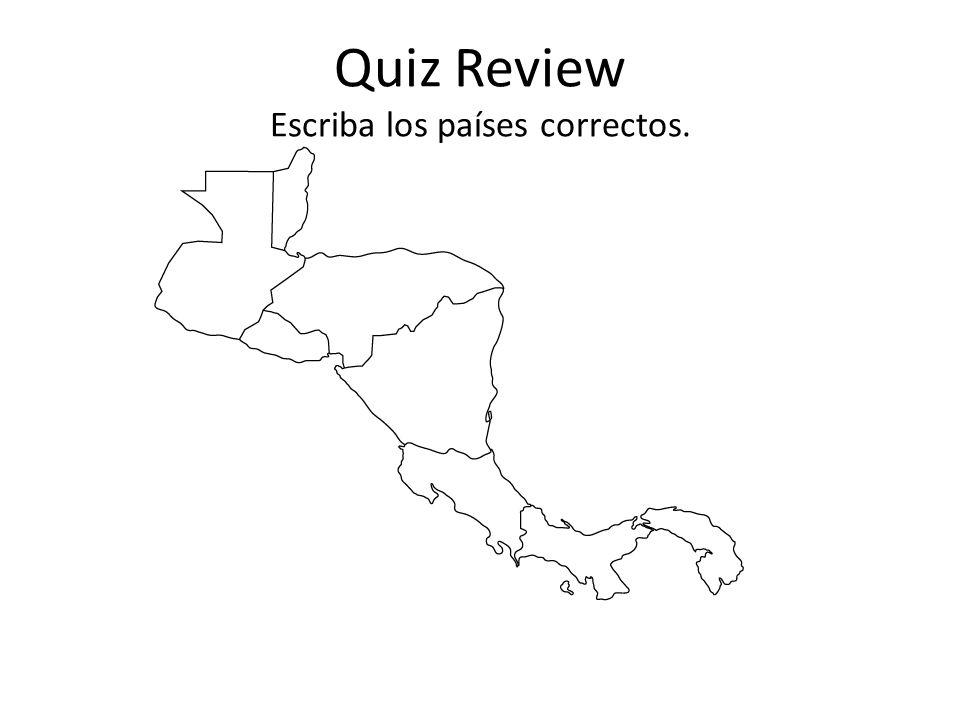 Quiz Review Escriba los países correctos.