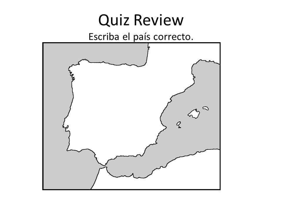 Quiz Review Escriba el país correcto.