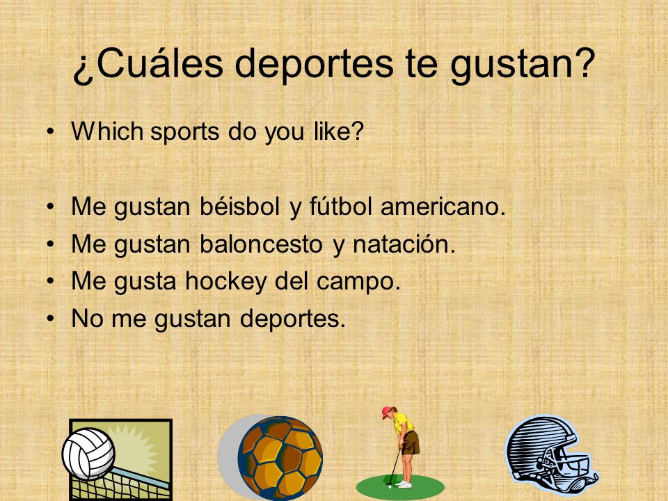 ¿Cuáles deportes te gustan.Which sports do you like.