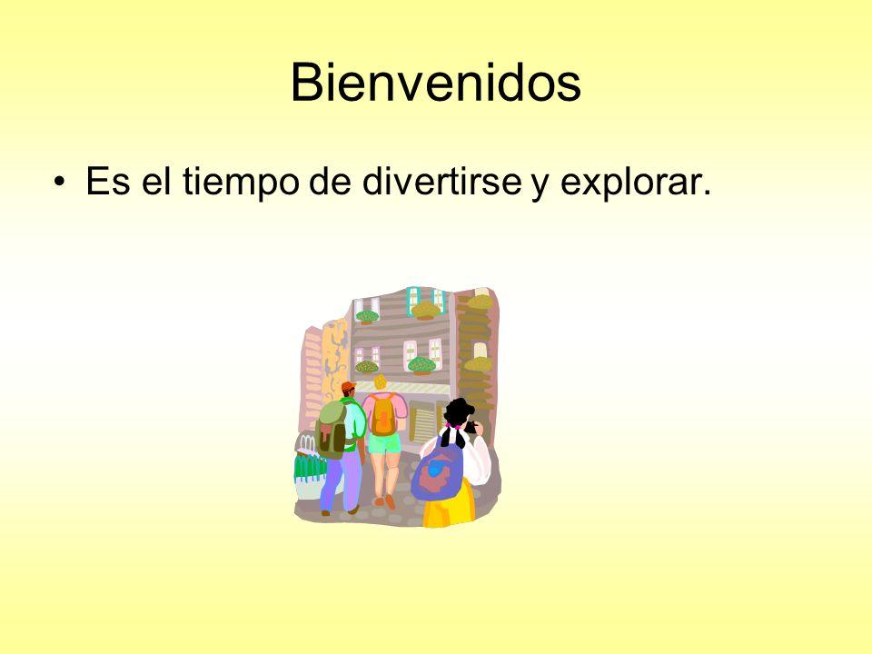 Bienvenidos Es el tiempo de divertirse y explorar.
