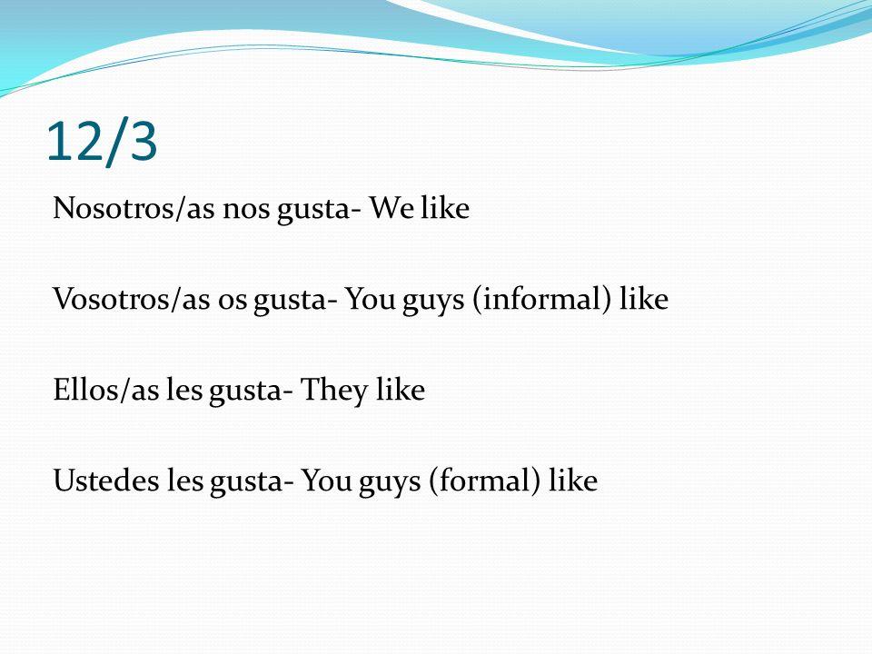 Más práctica Write 3 sentences stating what you like. Write 2 sentences stating what you dont like