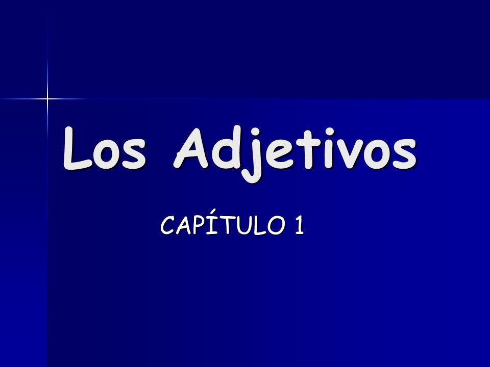 Los Adjetivos CAPÍTULO 1 CAPÍTULO 1