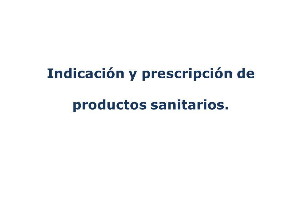 Indicación y prescripción de productos sanitarios.