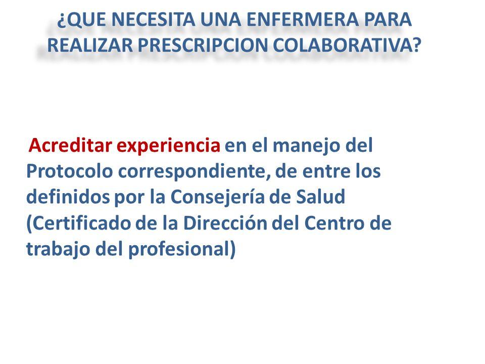 Acreditar experiencia en el manejo del Protocolo correspondiente, de entre los definidos por la Consejería de Salud (Certificado de la Dirección del C